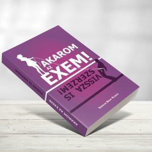 Akarom az EXEM!- Vissza is szerzem! (A FÉRFIT) (e-book)
